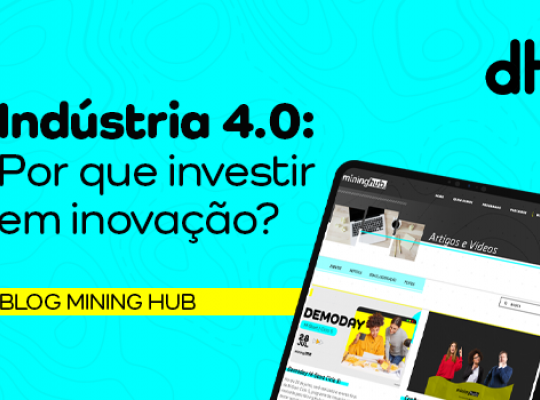 Indústria 4.0: Por que investir em inovação?